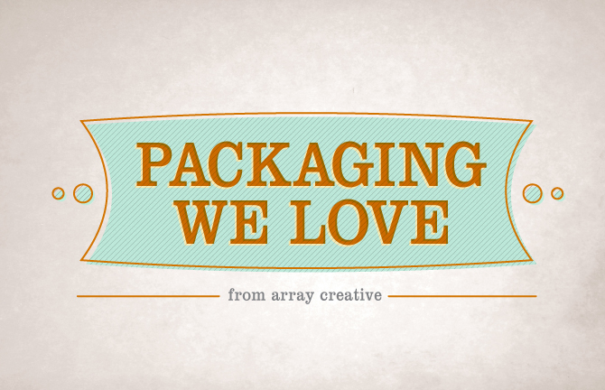 Packaging We Love from Array Creative