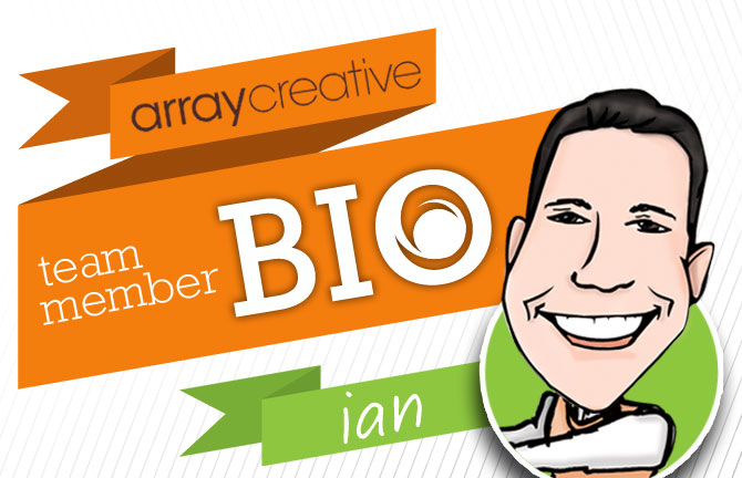 Array Creative Team Member Bio Ian