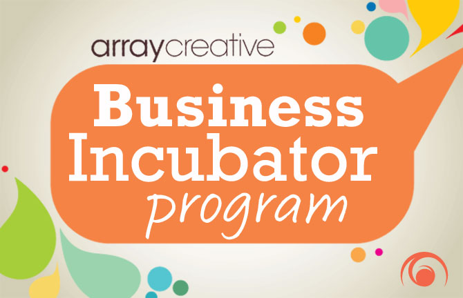 Array Creative Business Incubator Program