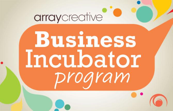 Array Creative Business Incubator Program