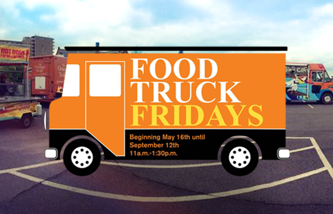 Food Truck Fridays Beginning May 16th until September 12th 11a.m-1:30p.m.