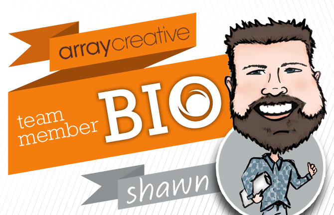 Array Creative Team Member Bio Shawn