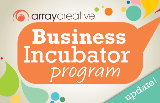 Array Creative business incubator program update