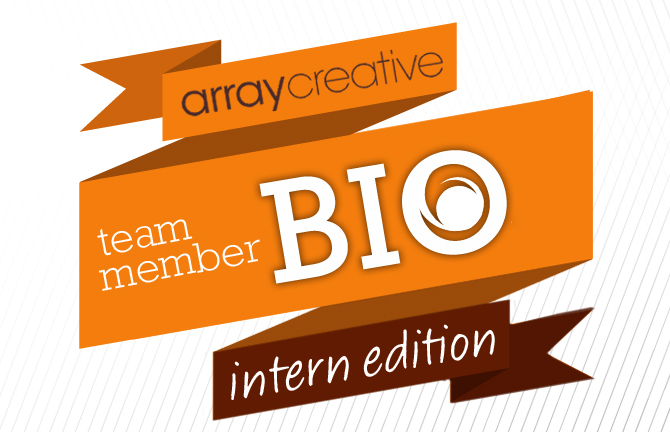 Array Creative team member bio, intern edition