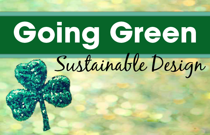 Going Green Sustainable design