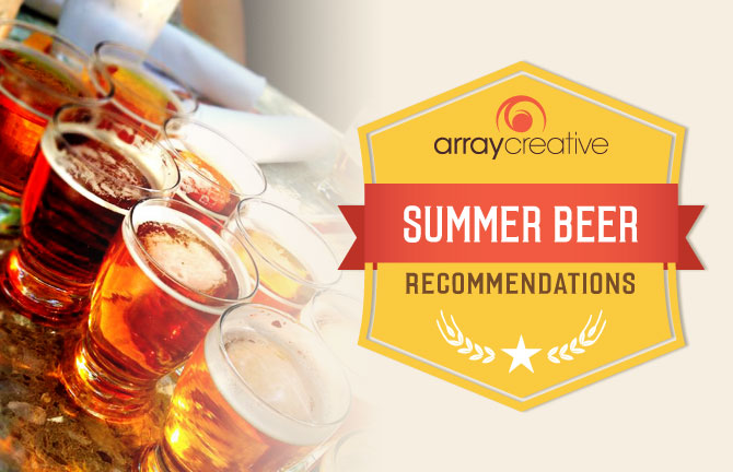 Array Creative Summer Beer Recommendations, different types of beer featured