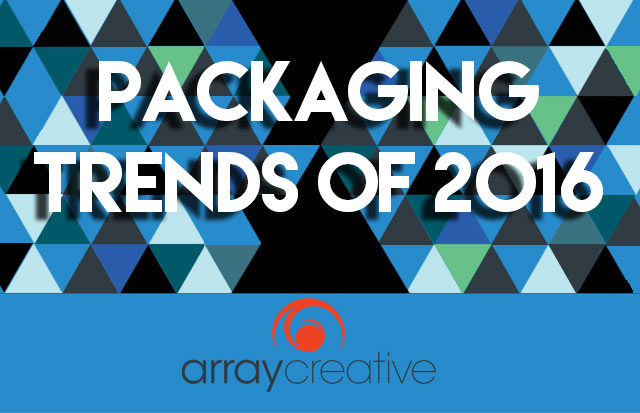 Array creative packaging trends of 2016